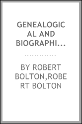 Genealogical and Biographical Account of the family of Bolton: in England and America. Deduced from an early period, and continued down to the present time.