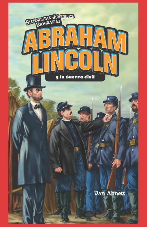 Abraham Lincoln y la Guerra Civil (Abraham Lincoln and the Civil War)