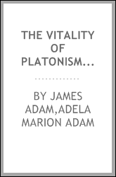 The vitality of Platonism, and other essays