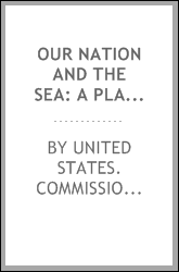 Our Nation and the sea: a plan for national action: report of the commission on marine science, engineering and resources