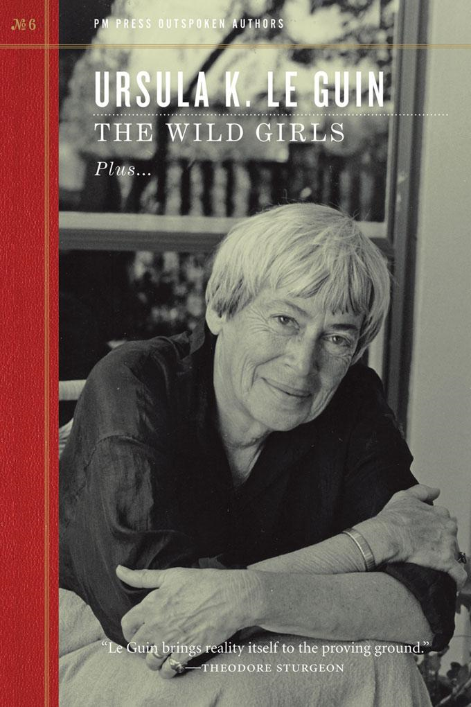 The Wild Girls By: Ursula K. Le Guin