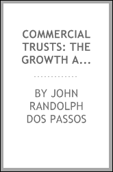 Commercial Trusts: The Growth and Rights of Aggregated Capital; an Argument ...