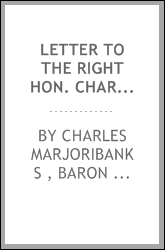 Letter to the Right Hon. Charles Grant, President of the Board of Controul, on the Present State ...