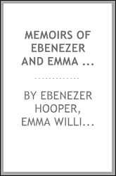 Memoirs of Ebenezer and Emma Hooper, 1821-1885, 1821-1866: including an ...