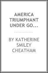 America Triumphant under God and His Christ [microform]