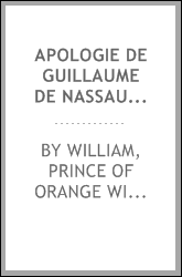 Apologie de Guillaume de Nassau, prince d'Orange