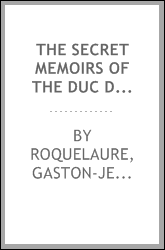 The secret memoirs of the Duc de Roquelaure