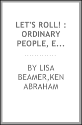 Let's roll! : ordinary people, extraordinary courage
