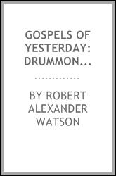 Gospels of Yesterday: Drummond, Spencer, Arnold