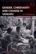 download Gender, Christianity and Change in Vanuatu: An Analysis of Social Movements in North Ambrym Anthropology and Cultural History in Asia and the IndoPaci book