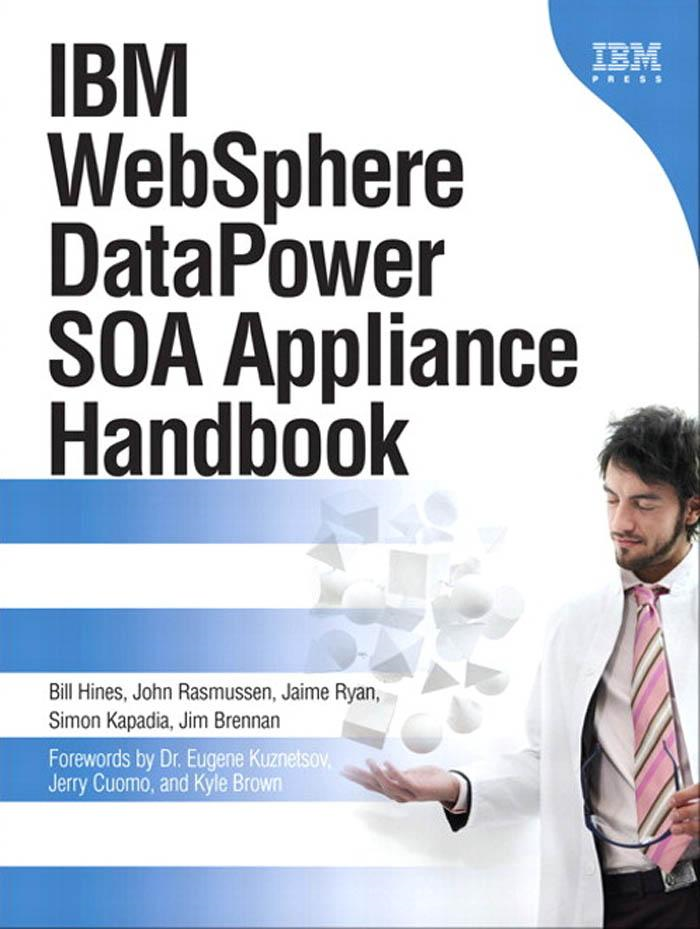 IBM� WebSphere� DataPower� SOA Appliance Handbook