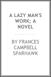 A lazy man's work; a novel