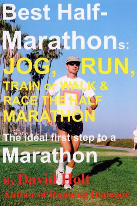 Best Half-Marathons: Jog, Run, Train or Walk