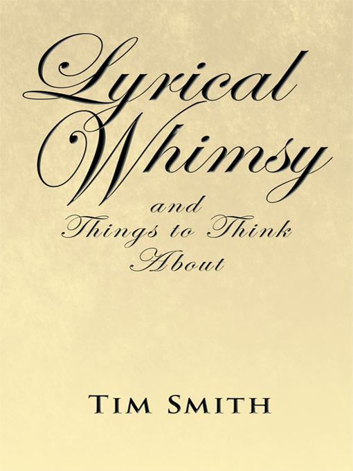 Lyrical Whimsy and Things to Think About