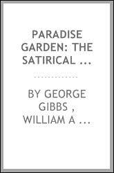Paradise Garden: The Satirical Narrative of a Great Experiment