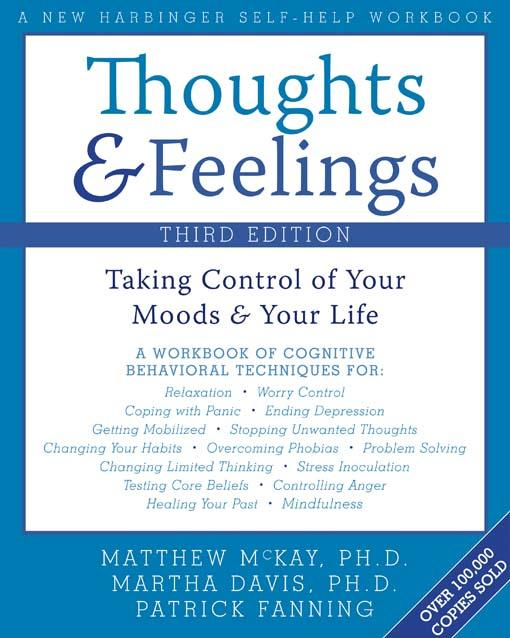 Thoughts and Feelings:Taking Control of Your Moods and Your Life By: Matthew McKay