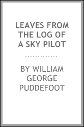 Leaves from the Log of a Sky Pilot