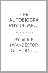 The autobiography of Mrs. Alice Thornton of East Newton, Co. York
