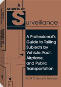 download Secrets Of Surveillance: A Professional's Guide To Tailing Subjects By Vehicle, Foot, Airplane, And Public Transportation book