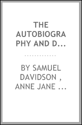 The Autobiography and Diary of Samuel Davidson: With a Selection of Letters ...