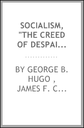 "Socialism, ""the Creed of Despair"": Joint Debate in Faneuil Hall, March 22 ..."