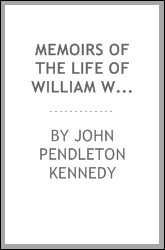 Memoirs of the Life of William Wirt, Attorney General of the United States