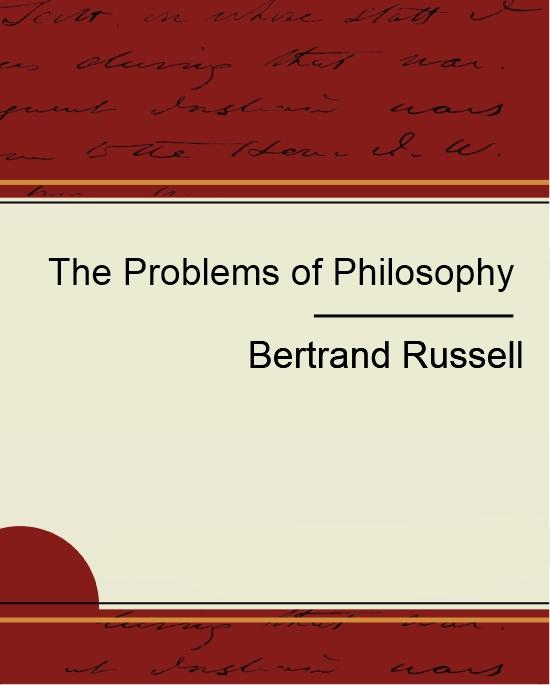The Problem of Philosophy - Bertrand Russell
