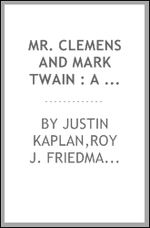 Mr. Clemens and Mark Twain : a biography