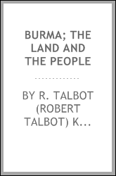 Burma; the land and the people