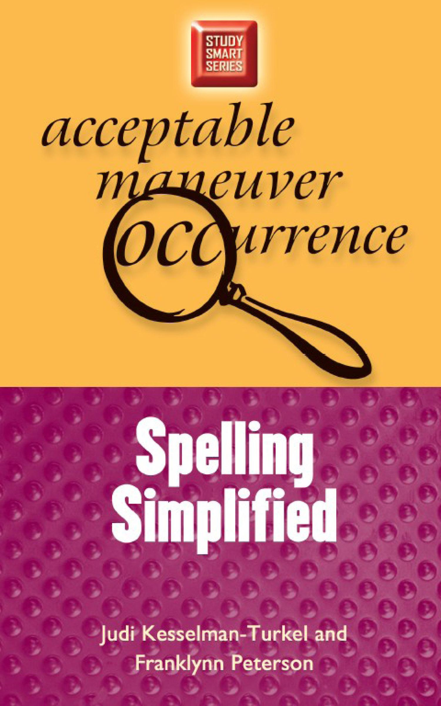 Spelling Simplified By: Judi Kesselman-Turkel