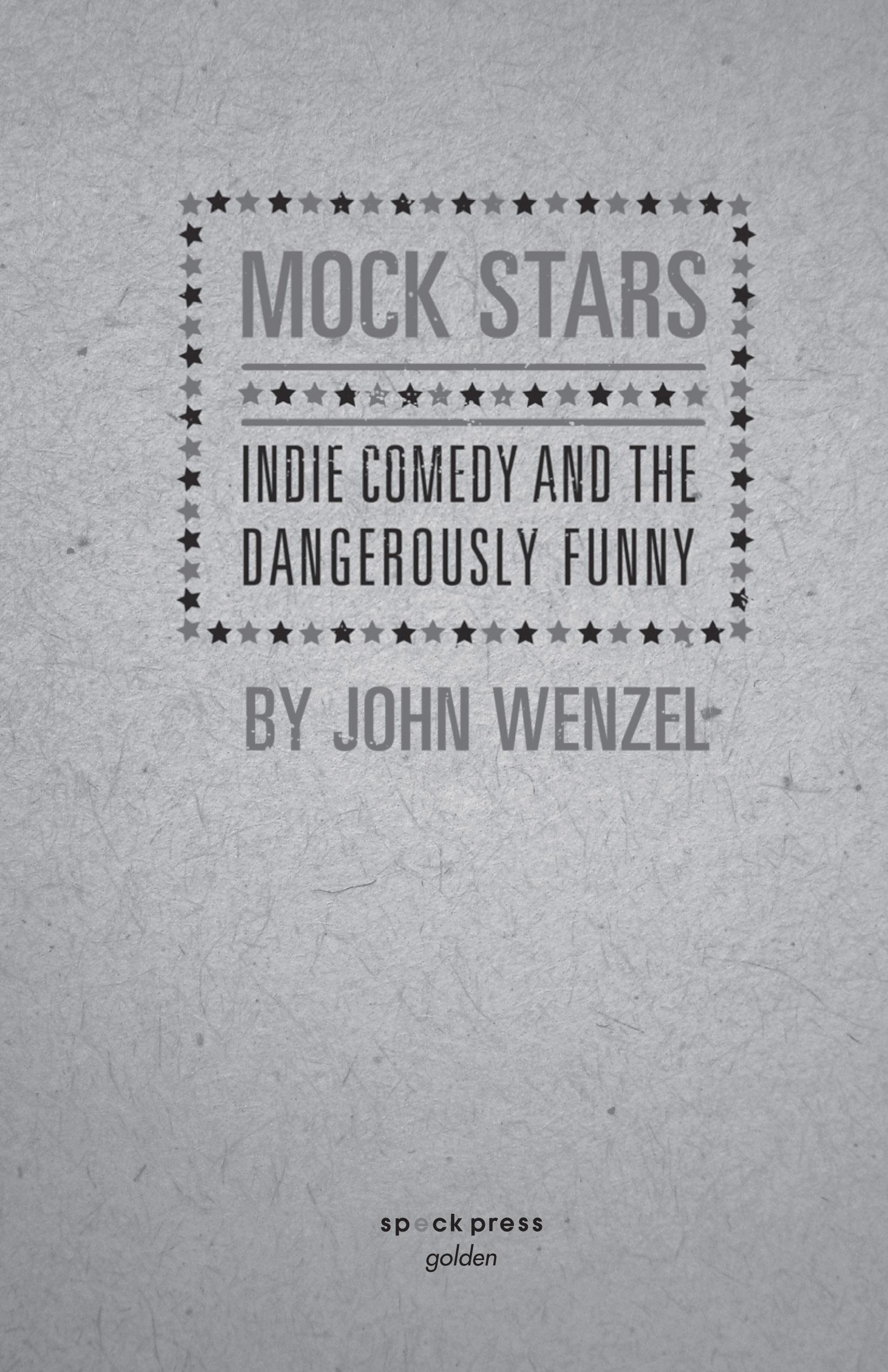 Mock Stars: Indie Comedy & the Dangerously Funny