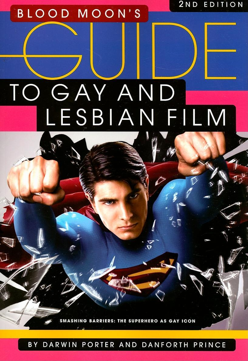 Blood Moon's Guide to Gay and Lesbian Film- Volume Two: The World's Most Comprehensive Guide to Recent Gay and Lesbian Movies