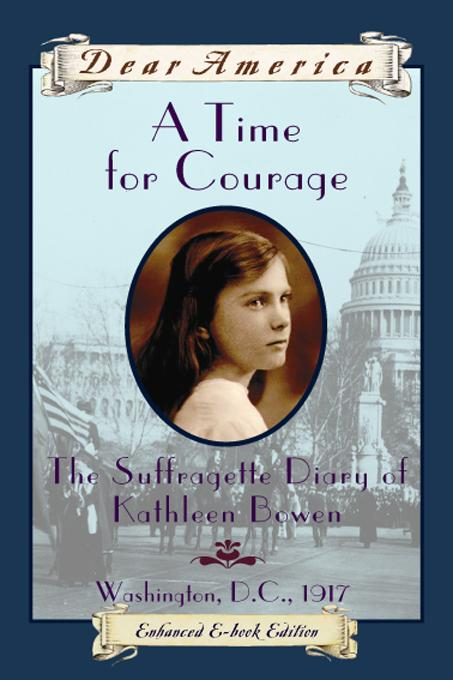 Dear America: A Time for Courage, the Diary of Kathleen Bowen By: Kathryn Lasky