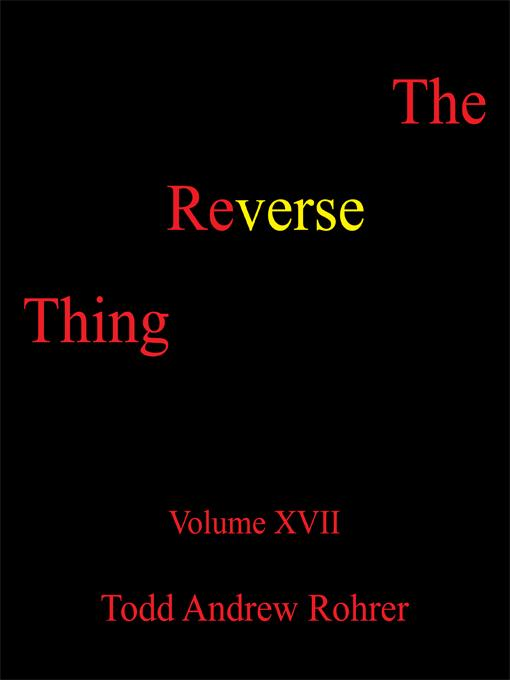 The Reverse Thing: Volume XVII