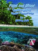download Point and Shoot Underwater Digital Photography book