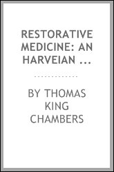 Restorative medicine: An Harveian Annual Oration Delivered at the Royal College of Physicians ...