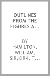 Outlines from the figures and compositions upon the Greek, Roman, and Etruscan vases of the late Sir William Hamilton with engraved borders