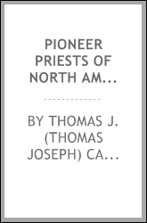 Pioneer priests of North America, 1642-1710 [microform]