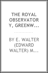 The Royal observatory, Greenwich. A glance at its history and work