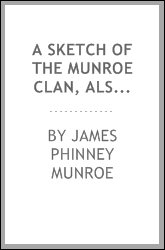 download a sketch of the munroe <b>clan</b>, also of william munro who,