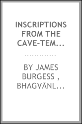 Inscriptions from the Cave-temples of Western India: With Descriptive Notes &c.
