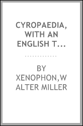 Cyropaedia, with an English translation by Walter Miller