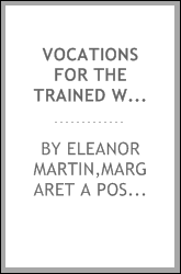 Vocations for the trained woman; agriculture, social service, secretarial service, business of real estate