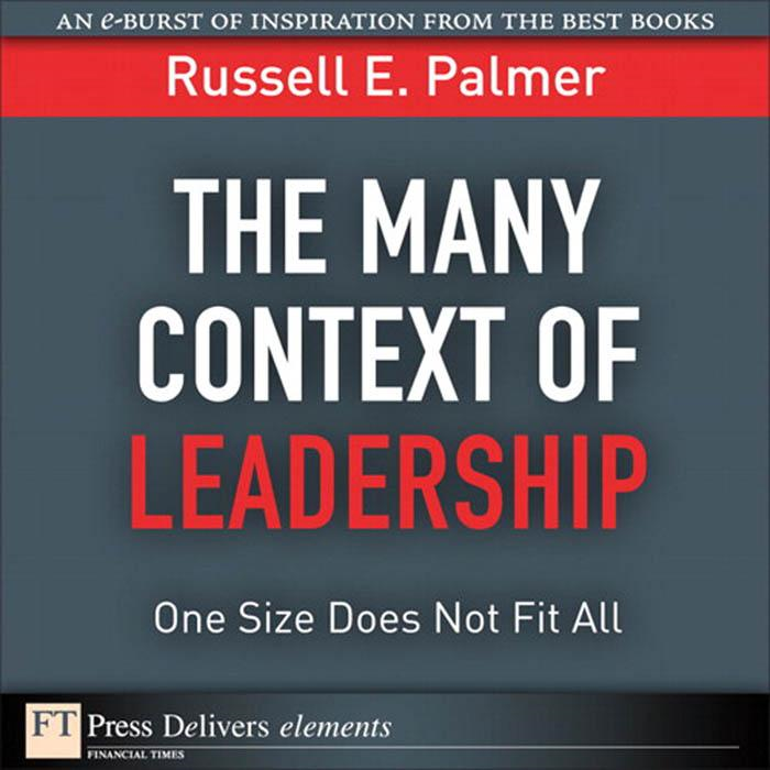 The Many Context of Leadership: One Size Does Not Fit All