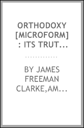 Orthodoxy [microform] : its truths and errors