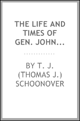 The life and times of Gen. John A. Sutter ..