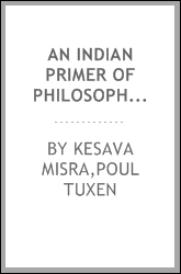 An Indian primer of philosophy; or, The Tarkabhasa of Keçavamiçra. Translated from the original Sanscrit with an introd. and notes by Poul Tuxen