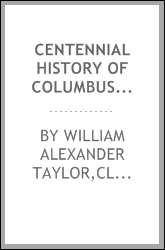 Centennial history of Columbus and Franklin County, Ohio