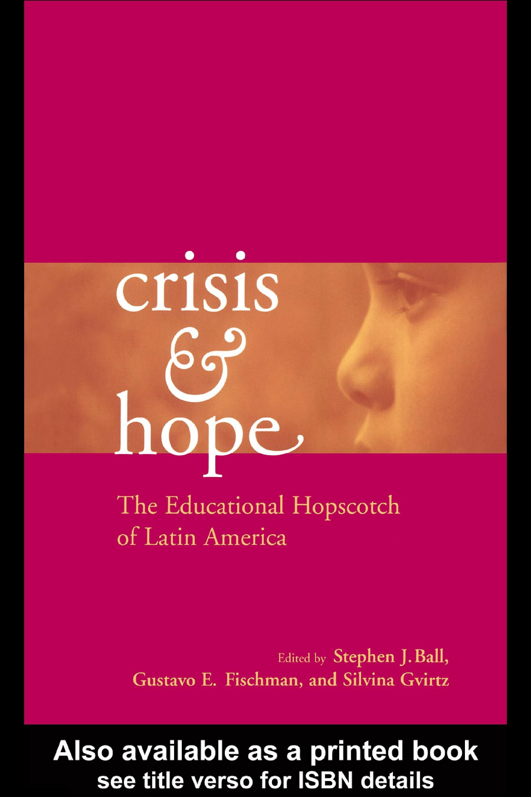 Crisis and Hope: The Educational Hopscotch of Latin America