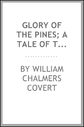 Glory of the pines; a tale of the Ontonagon